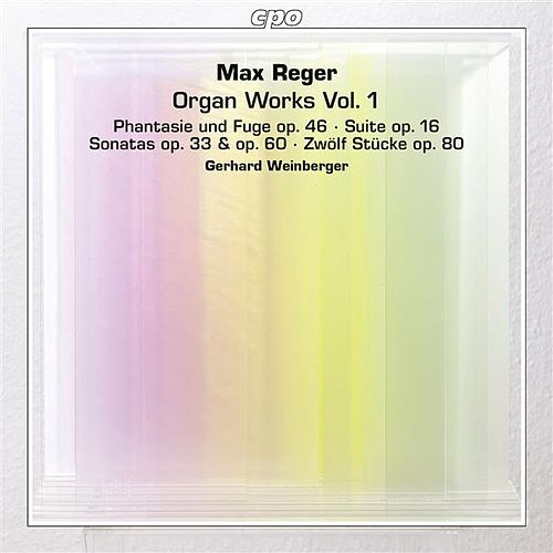 Reger: Organ Works, Vol. 1 by Gerhard Weinberger
