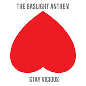 Stay Vicious by The Gaslight Anthem