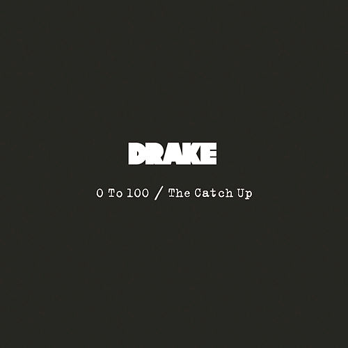 0 To 100 / The Catch Up by Drake