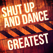 Greatest - Shut Up & Dance by Shut Up And Dance