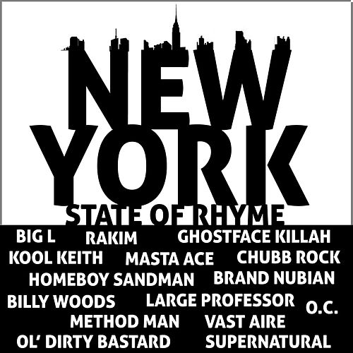 New York State of Rhyme: Rakim, Ghostface Killah, Kool Keith, Method Man, Big L, Billy Woods, Homeboy Sandman & Nyc's Best Old School Rap and Underground Hip Hop Mc's by Various Artists