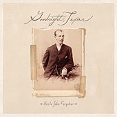 Uncle John Farquhar by Goodnight, Texas