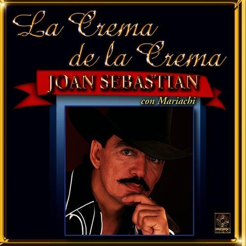 La Crema De La Crema - Joan Sebastian by Joan Sebastian