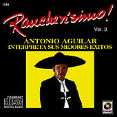 Rancherisimo Vol.3 Antonio Aguilar by Antonio Aguilar