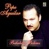 Baladas Y Boleros by Pepe Aguilar