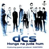 Honge Na Juda Hum by DCS