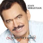 Que Amarren A Cupido by Joan Sebastian