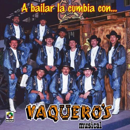 A Bailar La Cumbia Con by Vaqueros Musical