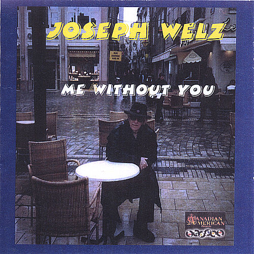 Me Without You (Unreleased Treasures) by Joey Welz