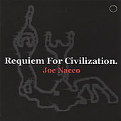 Requiem For Civilization by Joe Nacco