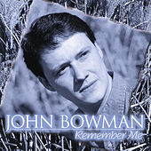 Remember Me by John Bowman