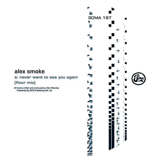 Never Want To See You Again by Alex Smoke