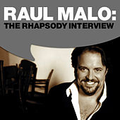 Raul Malo: The Rhapsody Interview by Raul Malo