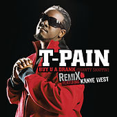 Buy U A Drank (Shawty Snappin') Remix by T-Pain
