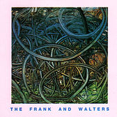 The Frank And Walters by The Frank and Walters