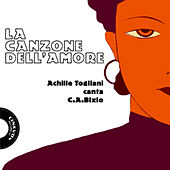 La Canzone Dell'Amore Vol. 2 ( Canzone Italiana, Love songs) by Achille Togliani