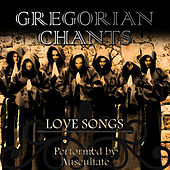 Love Songs by Gregorian Chants