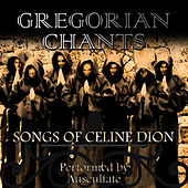 Songs Of Celine Dion by Gregorian Chants