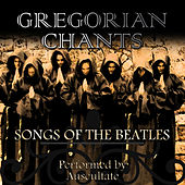 Songs Of The Beatles by Gregorian Chants
