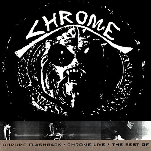 Chrome Flashback / Chrome Live by Chrome