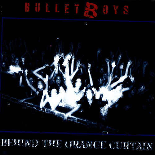Behind The Orange Curtain by Bulletboys