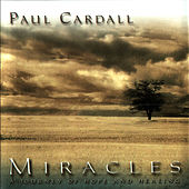 Miracles - A Journey of Hope & Healing by Paul Cardall