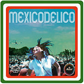 Mex-icodelico by Various Artists
