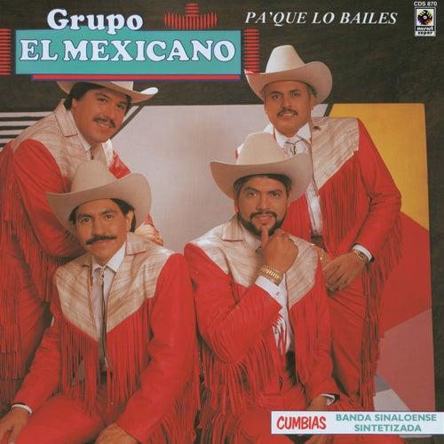 Pa'que Lo Bailes Vol.4 by Mi Banda El Mexicano