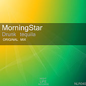 Drunk Tequila by Morning Star