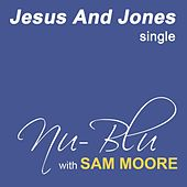 Jesus And Jones - Single by Nu-Blu