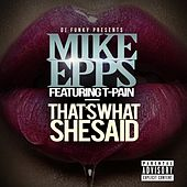 That's What She Said (feat. T-Pain) - Single by Mike Epps