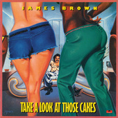 Take A Look At Those Cakes by James Brown
