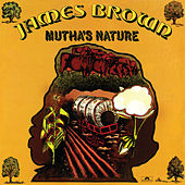 Mutha's Nature by James Brown