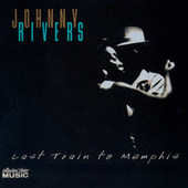 Last Train To Memphis by Johnny Rivers