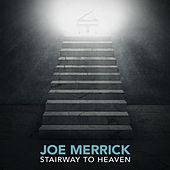Stairway to Heaven by Joe Merrick