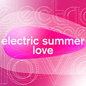 Electric Summer Love by Various Artists