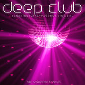 Deep Club (Deep House Sensational Rhythms) by Various Artists