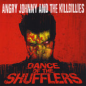 Dance of the Shufflers by Angry Johnny and the Killbillies