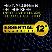 I Need to See You Again / The Closer I Get to You by George Kerr