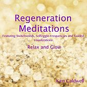Regeneration Meditations by Kim Caldwell