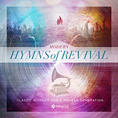 Modern Hymns of Revival (Classic Worship for a Modern Generation) by Various Artists
