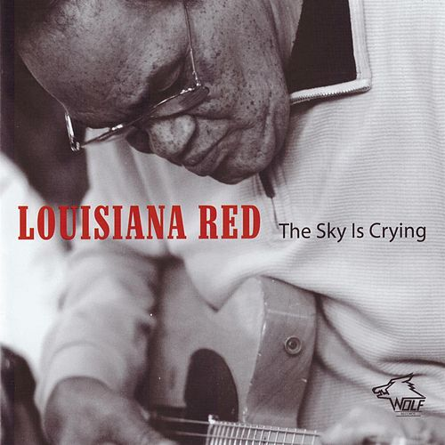 The Sky Is Crying by Louisiana Red