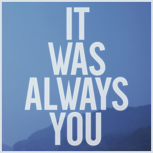 It Was Always You by Maroon 5