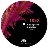 Loungin' Vip / Wolf Cry by Trex