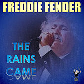 The Rains Came (Live) by Freddy Fender