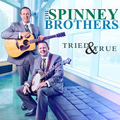 Tried & True by The Spinney Brothers