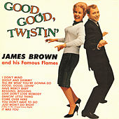 Good, Good Twistin' With James Brown by James Brown