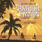 The Very Best Of Arthur Lyman by Arthur Lyman