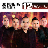 12 Favoritas by Los Inquietos Del Norte