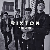Wait On Me by Rixton